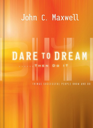 Dare to Dream...Then Do It