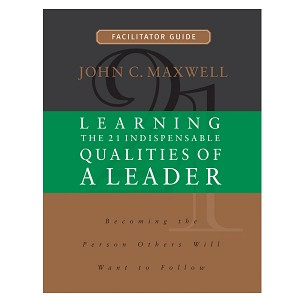 The 21 Indispensable Qualities of a Leader Facilitator Guide