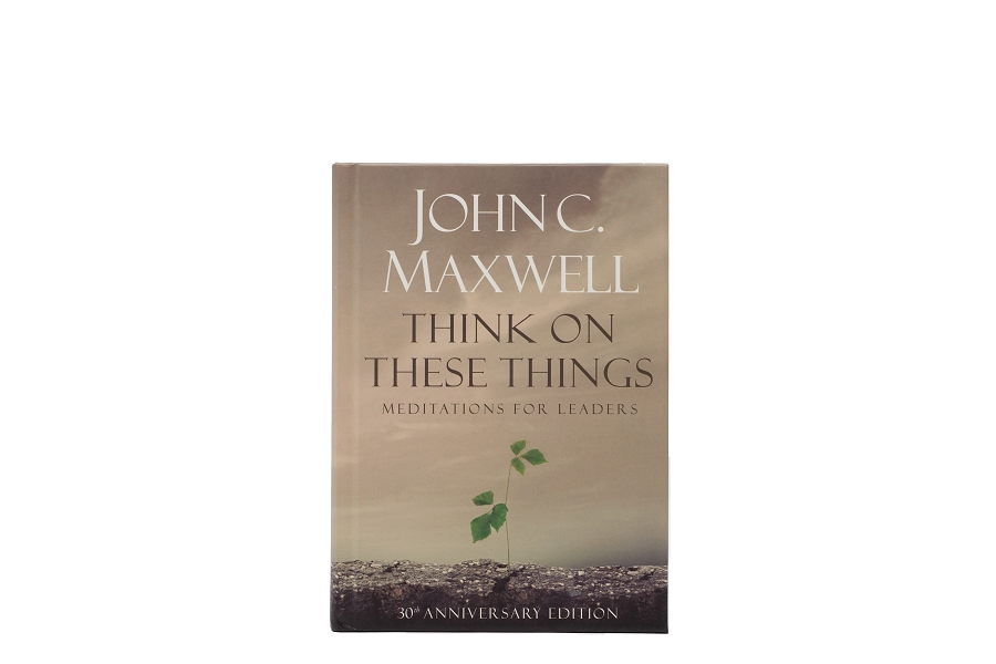 Think on These Things: Meditations for Leaders: 30th Anniversary Edition [Hardcover]