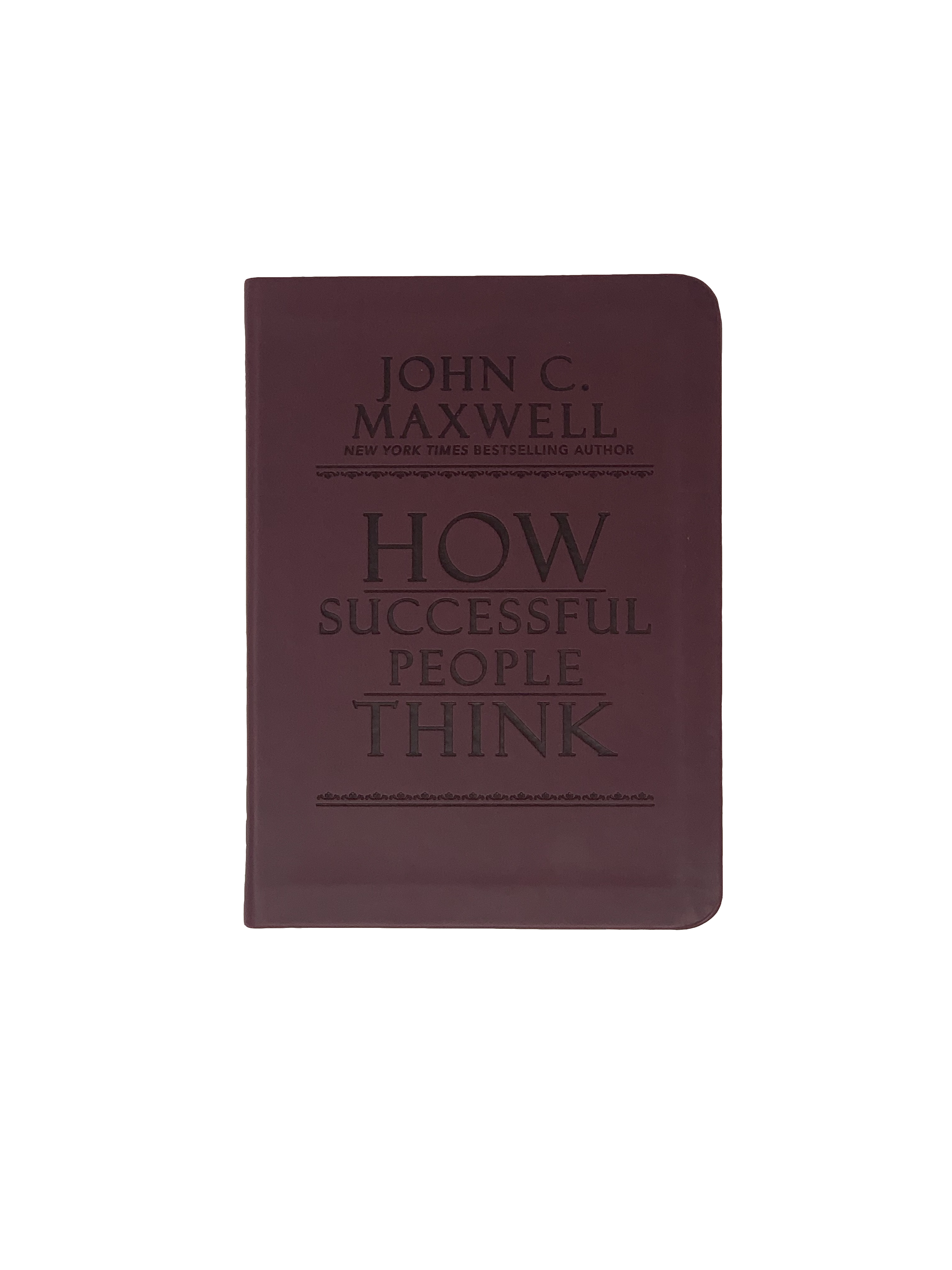 How Successful People Think: Change Your Thinking, Change Your Life [Soft Touch Cover]