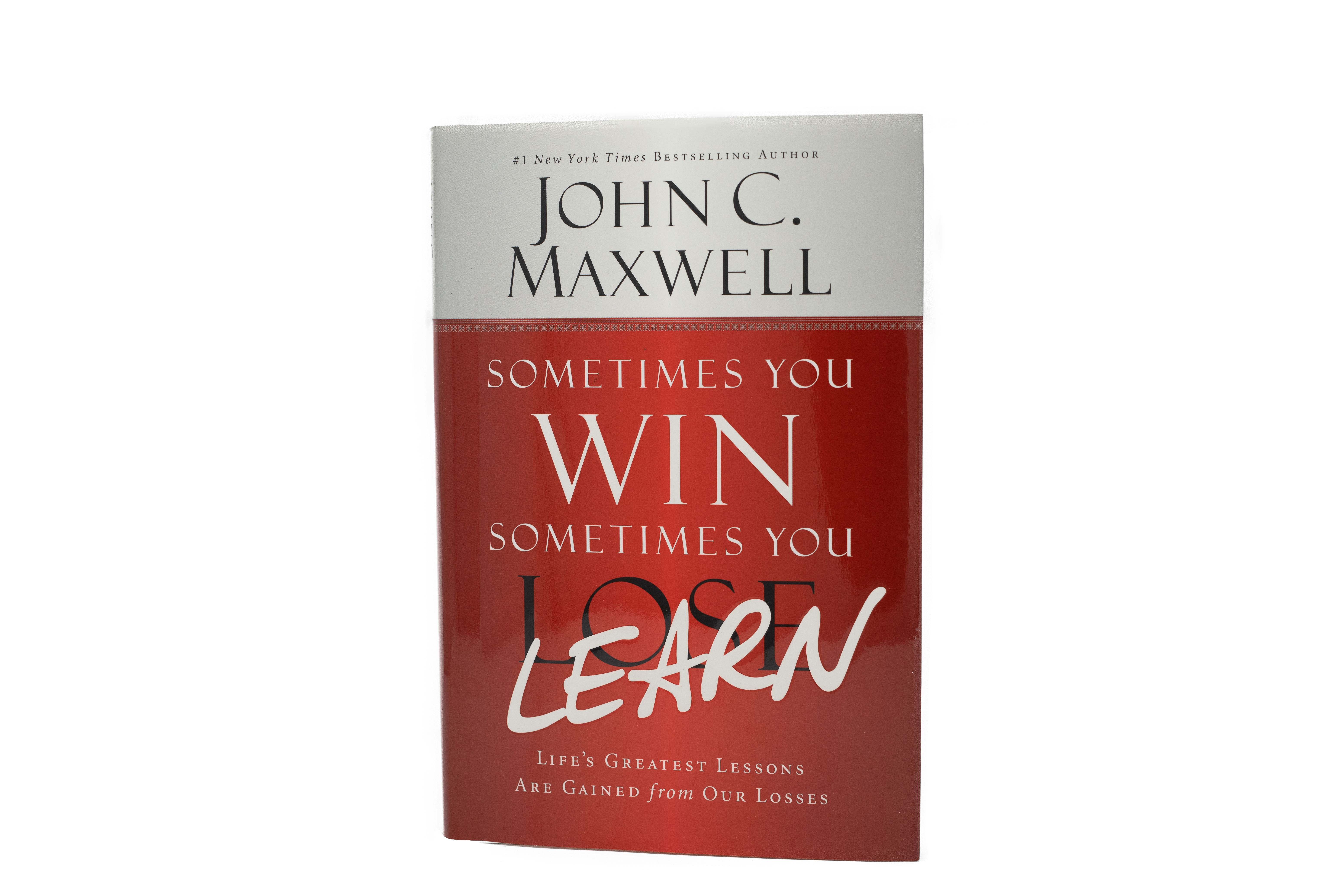 Sometimes You Win Sometimes You Learn - Life's Greatest Lessons are Learned from Our Losses [Hardcover]