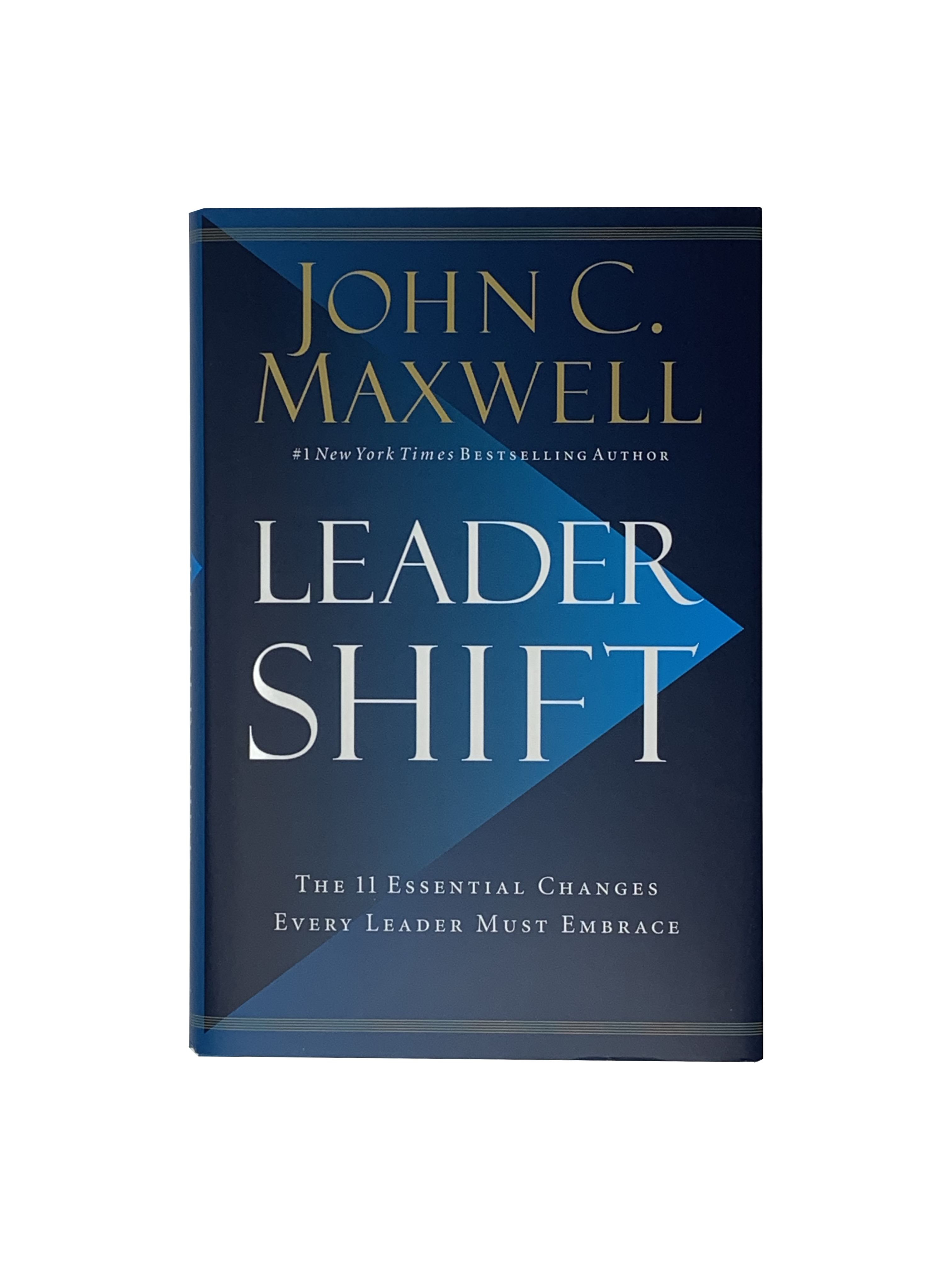 Leader Shift - 11 Essential Changes Every Leader Must Embrace - [Hardcover]