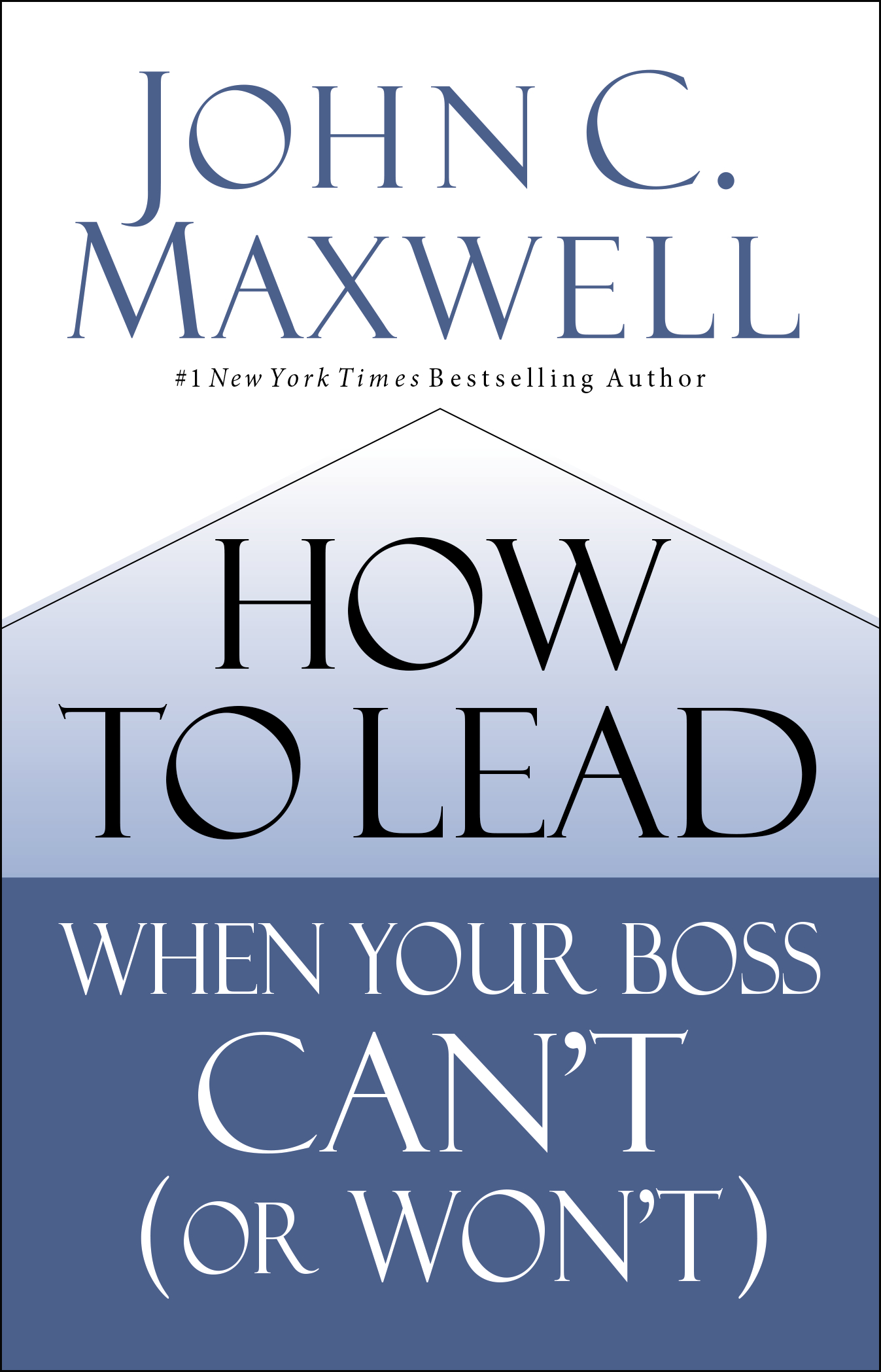 How to Lead When Your Boss Can't or Won't [Hardcover]