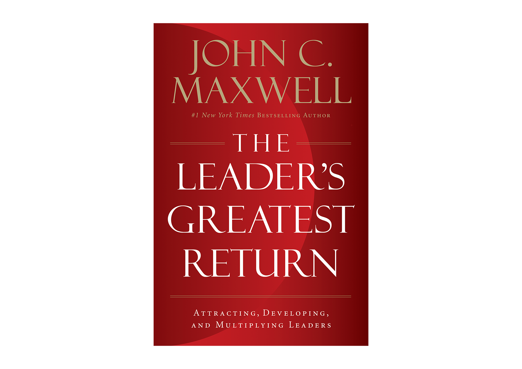 The Leaders Greatest Return [Hardcover]
