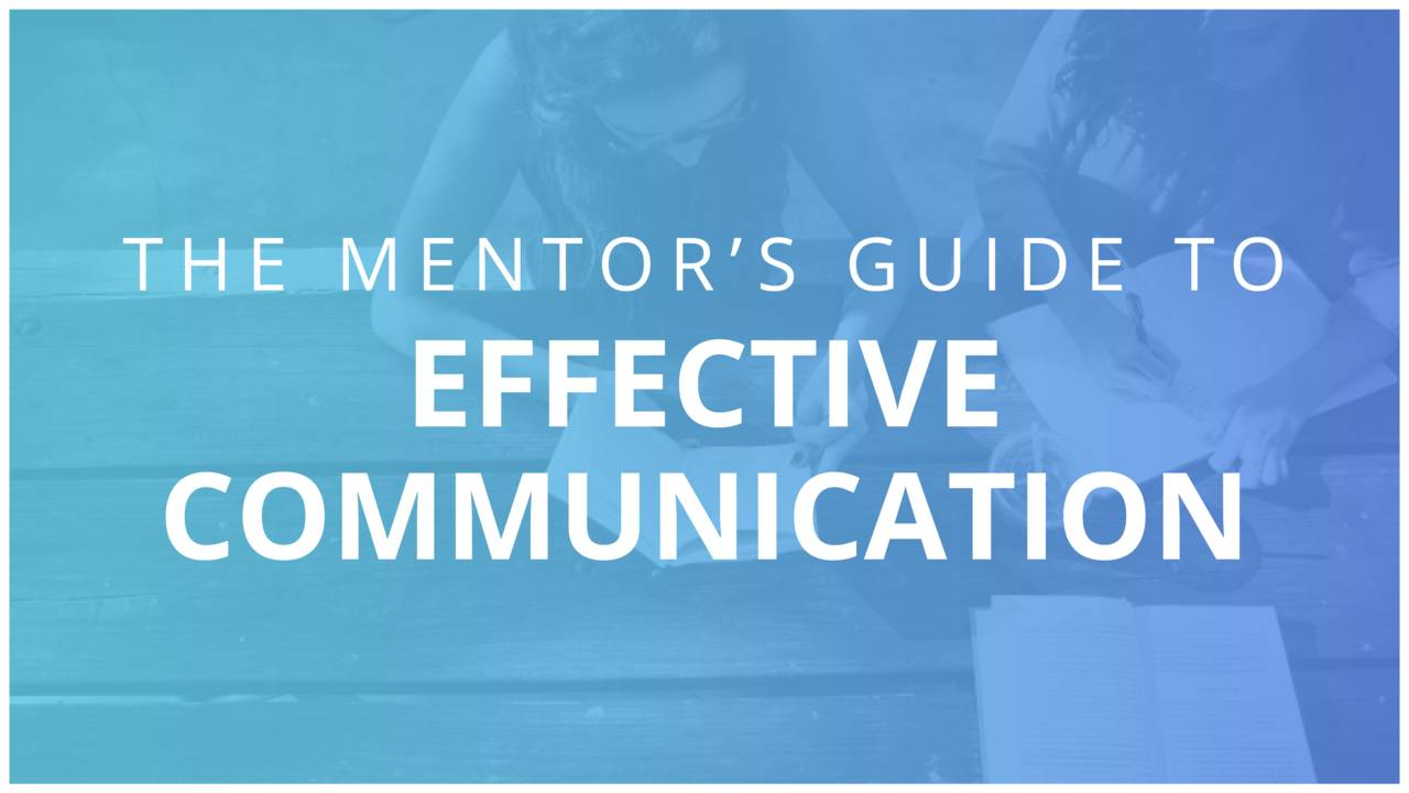 The Mentor's Guide to Effective Communication