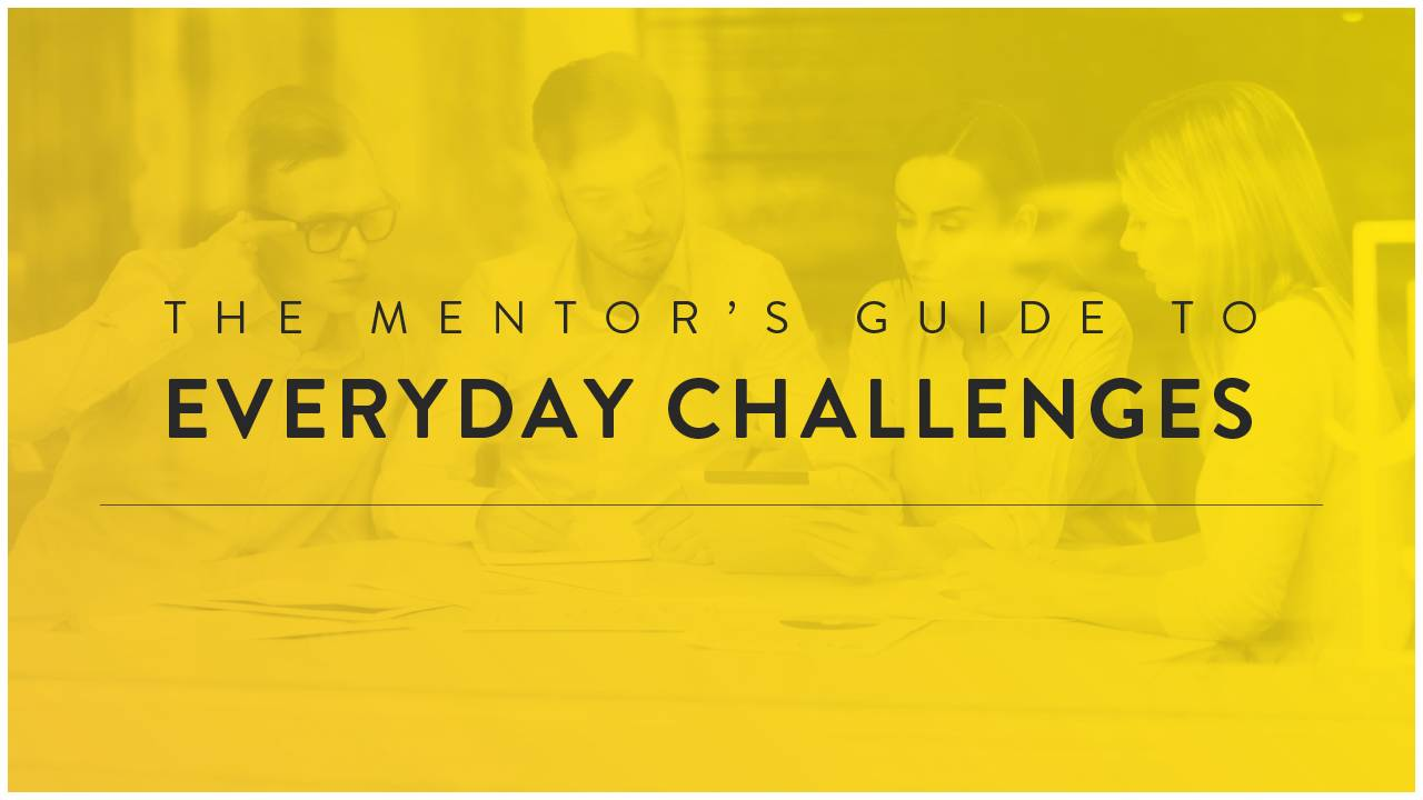 The Mentor's Guide to Every Day Challenges