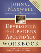 Developing the Leaders Around You Workbook