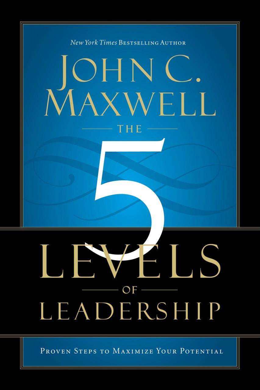 John Maxwell 5 Levels Of Leadership Selol Ink