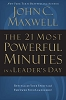 The 21 Most Powerful Minutes in a Leader's Day [Hardcover]