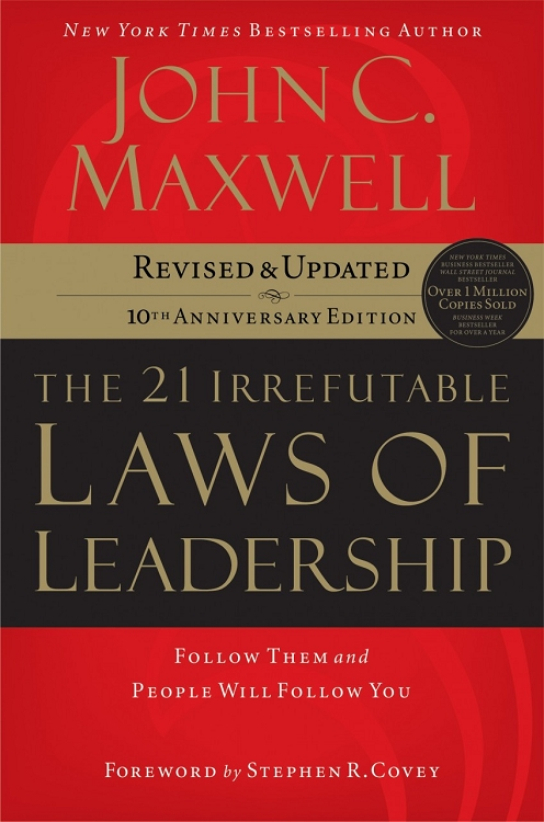 The 21 Irrefutable Laws of Leadership (10th Anniversary Edition)