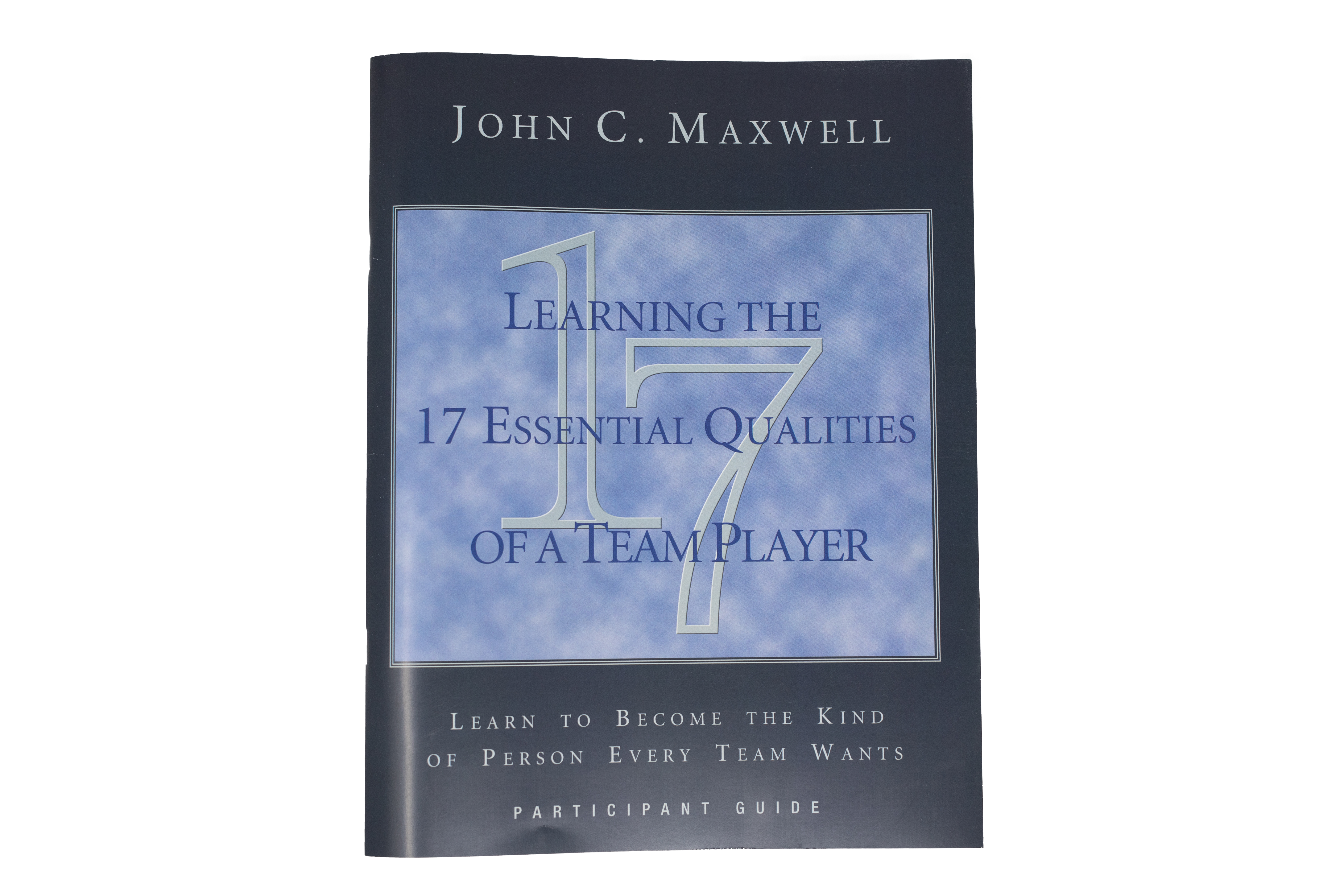 The 17 Essential Qualities of a Team Player Participant Guide