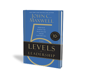 10th Anniversary Edition The 5 Levels of Leadership - Proven Steps to Maximize Your Potential [Hardcover]