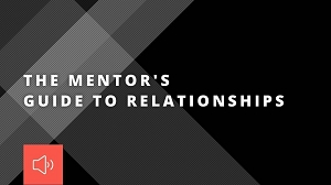 The Mentor's Guide to Relationships