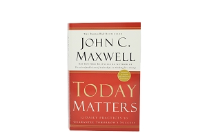 Today Matters - 12 Daily Practices to Guarantee Tomorrows Success [Paperback]