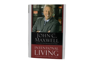 Intentional Living - Choosing a Life That Matters [Hardcover]