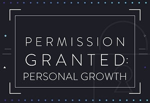 Permission Granted: Personal Growth
