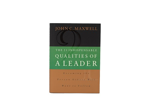 The 21 Indispensable Qualities of a Leader - Becoming a Person Others Will Want to Follow [Hardcover]