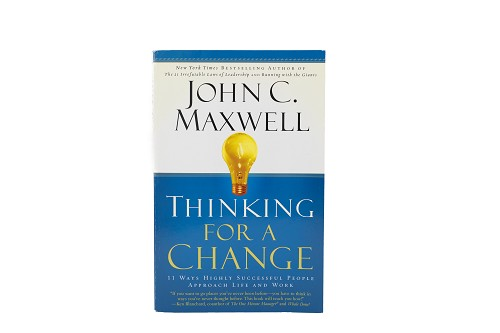 Thinking for a Change: 11 Ways Highly Successful People Approach Life and Work [Paperback]