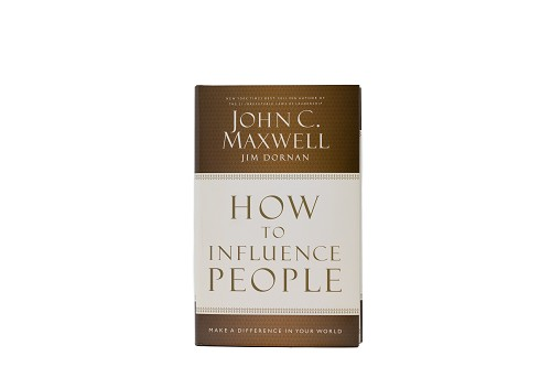 How To Influence People - Make a Difference in Your World [Hardcover]