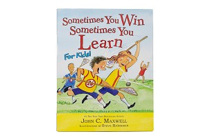 Sometimes You Win Sometimes You Learn for Kids [Hardcover]