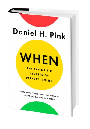 WHEN - The Scientific Secrets of Perfect Timing - Daniel Pink