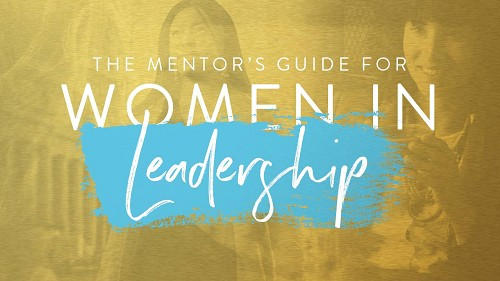 The Mentor's Guide for Women in Leadership