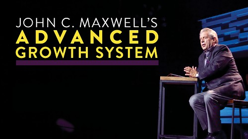 John C. Maxwell's Advanced Growth System Online Course