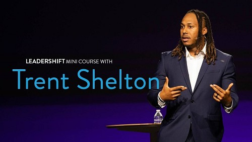 Leadershift Mini Course with Trent Shelton
