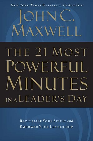The 21 Most Powerful Minutes in a Leader's Day [Paperback]